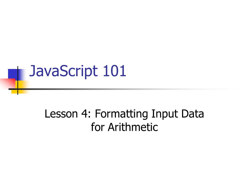 Lesson 4: Formatting Input Data for Arithmetic