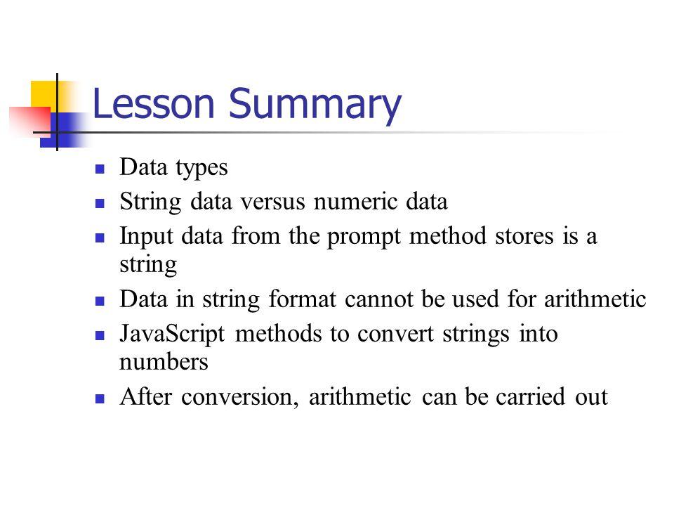 Lesson Summary Data types String data versus numeric data