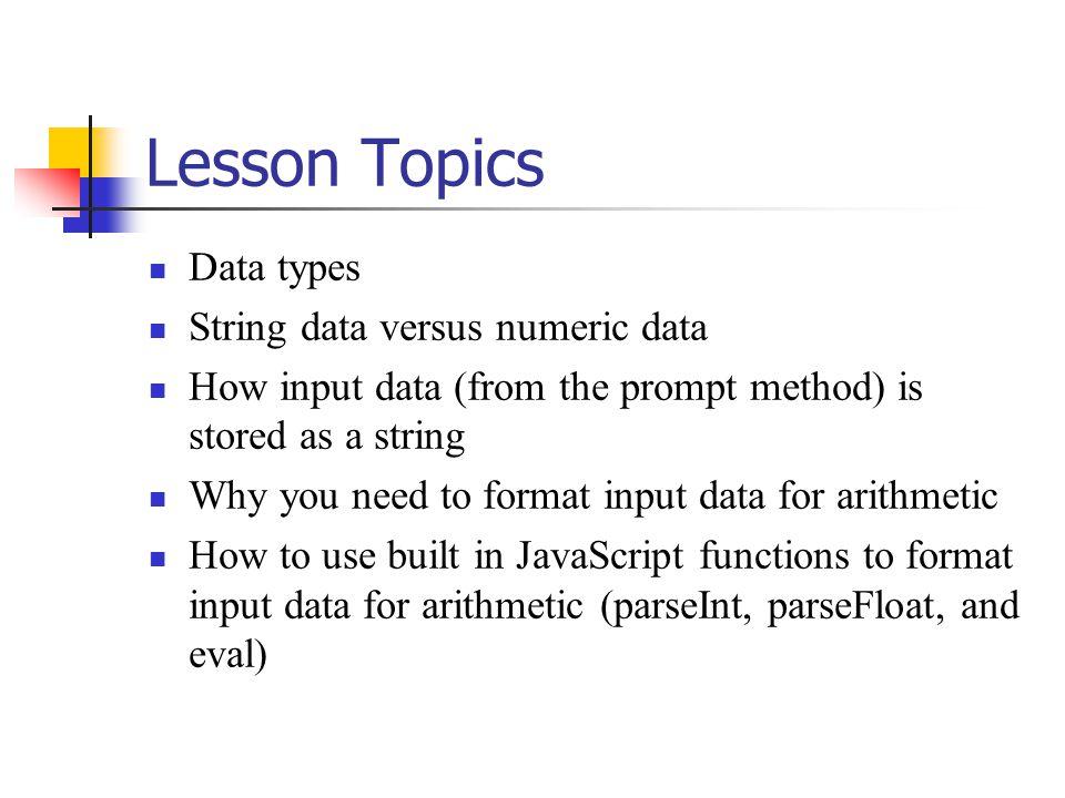 Lesson Topics Data types String data versus numeric data