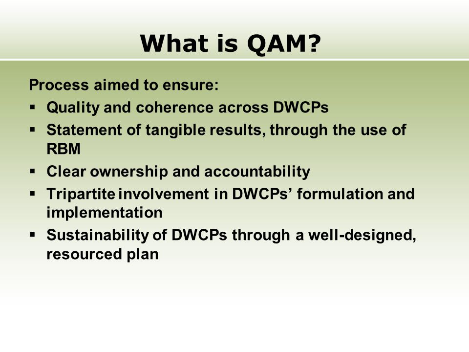 What is QAM Process aimed to ensure: