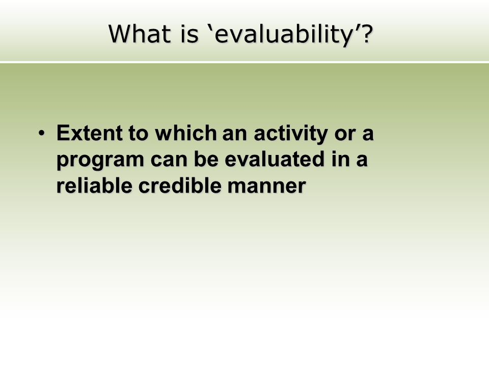 What is 'evaluability'