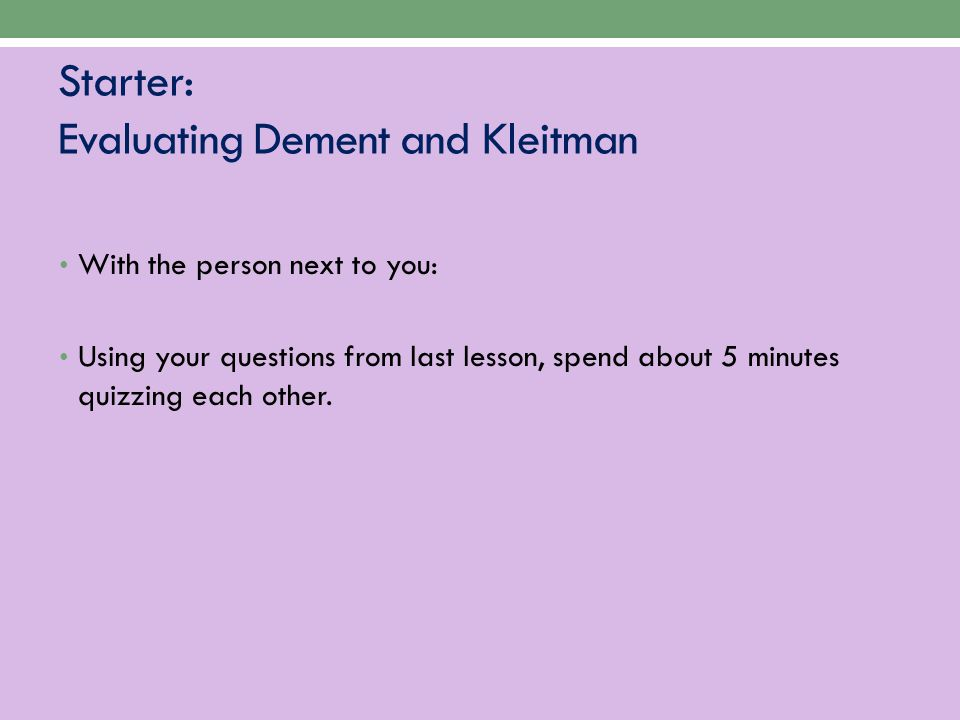 Starter: Evaluating Dement and Kleitman