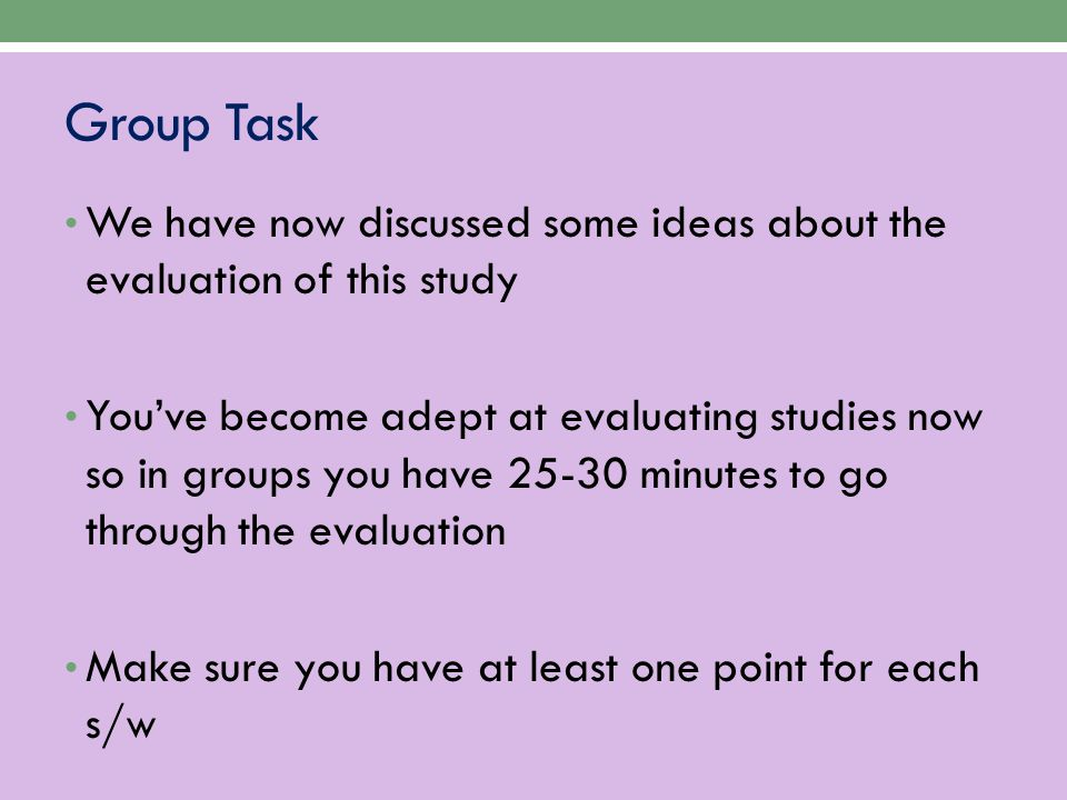 Group Task We have now discussed some ideas about the evaluation of this study.