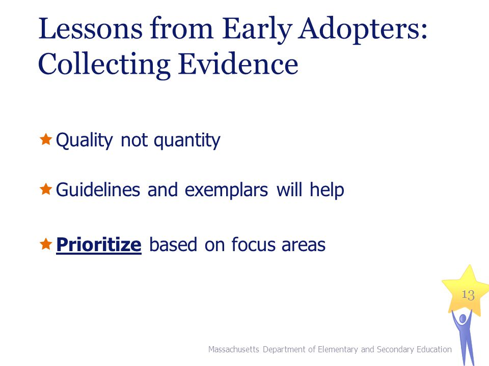 Lessons from Early Adopters: Collecting Evidence