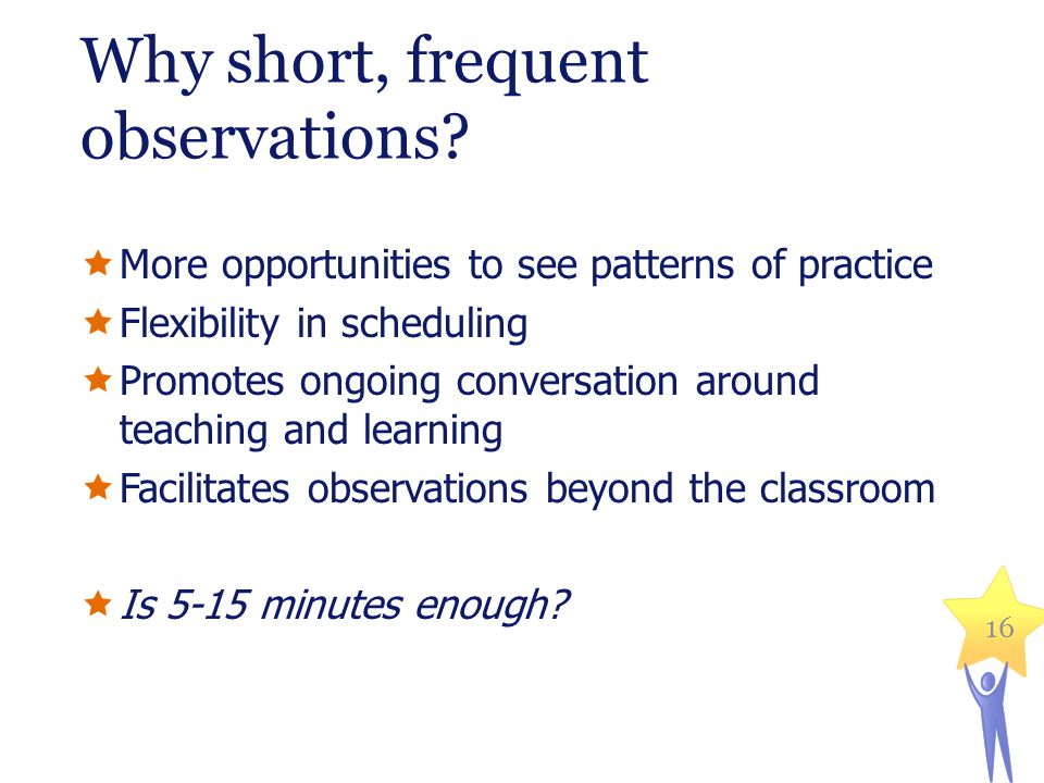 Why short, frequent observations