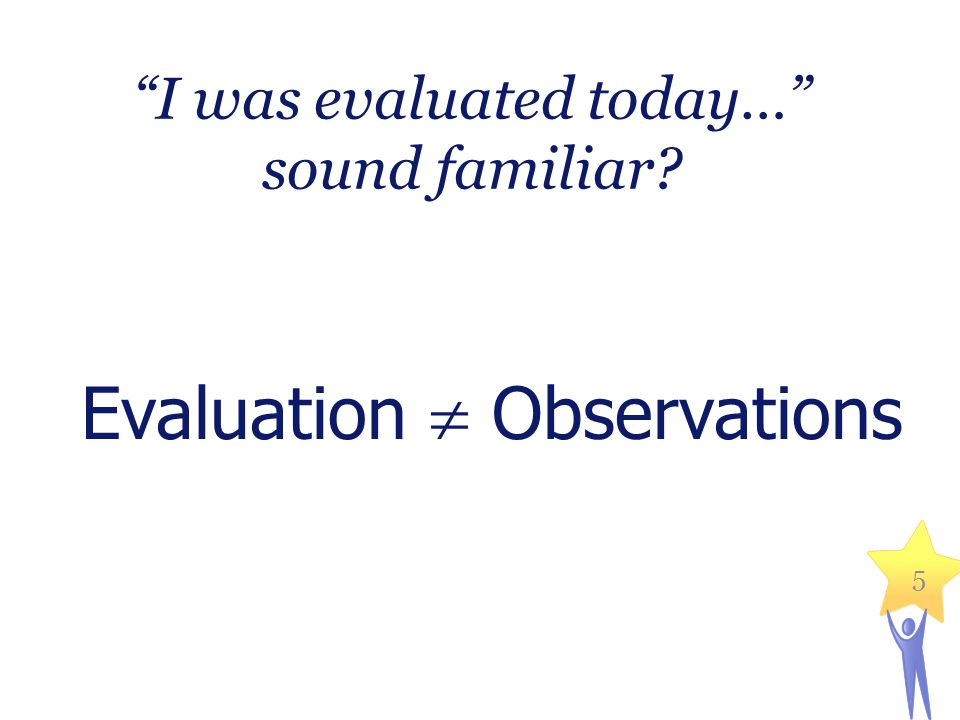 I was evaluated today… sound familiar
