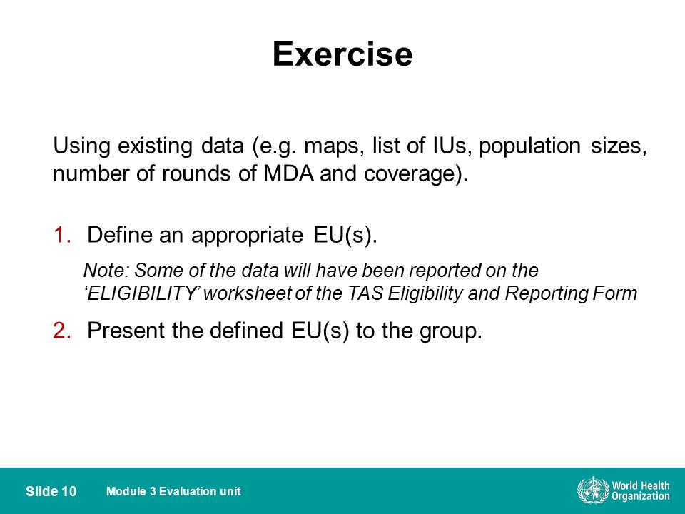 Exercise Using existing data (e.g. maps, list of IUs, population sizes, number of rounds of MDA and coverage).