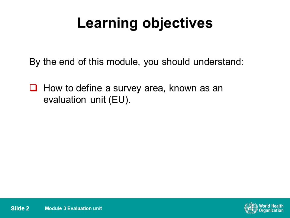 Learning objectives By the end of this module, you should understand:
