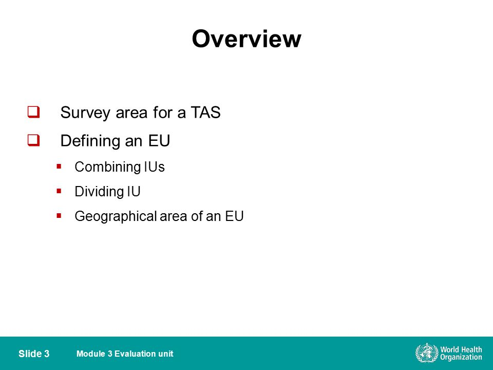 Overview Survey area for a TAS Defining an EU Combining IUs