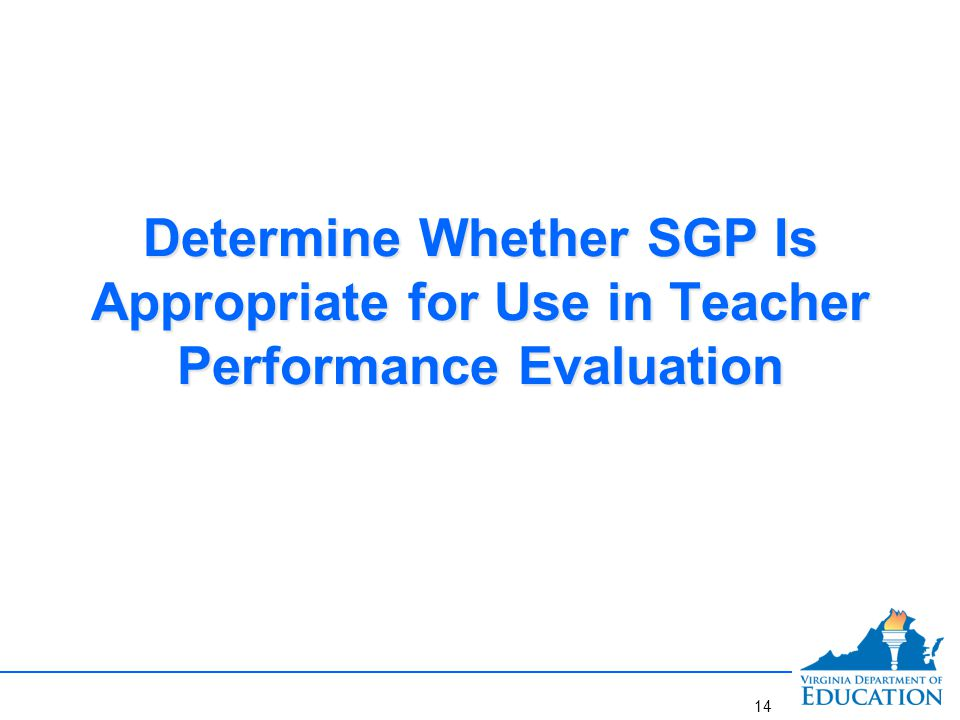 Determine Whether SGP Is Appropriate for Use in Teacher Performance Evaluation (1)