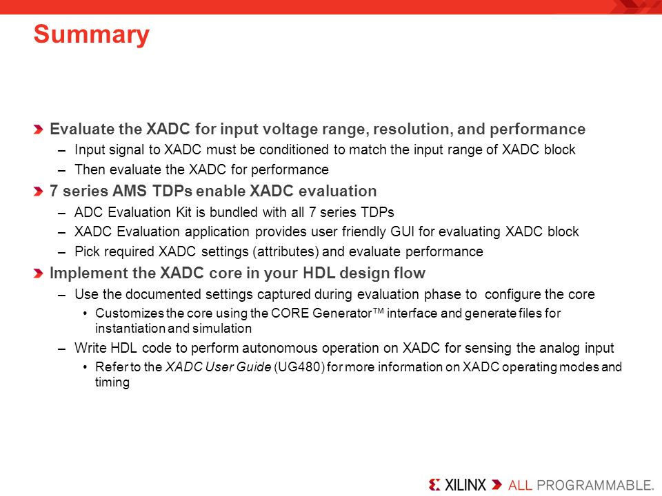 Summary Evaluate the XADC for input voltage range, resolution, and performance.