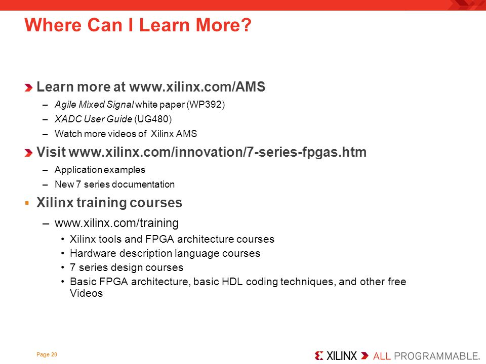 Where Can I Learn More Learn more at www.xilinx.com/AMS