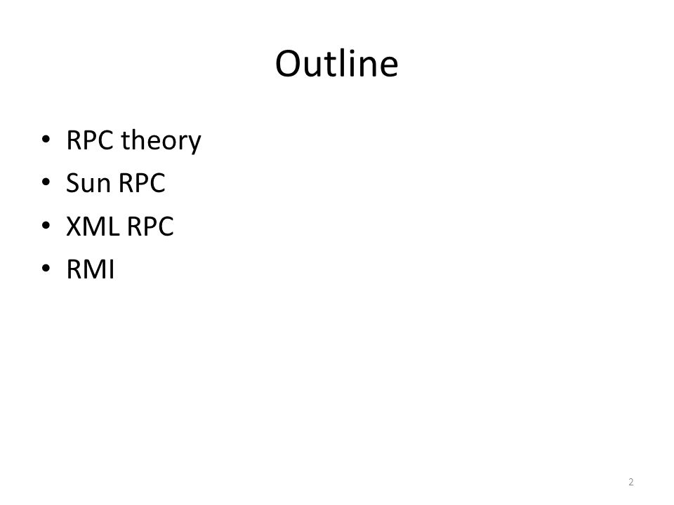 Outline RPC theory Sun RPC XML RPC RMI
