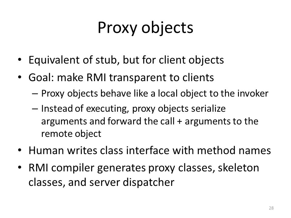 Proxy objects Equivalent of stub, but for client objects