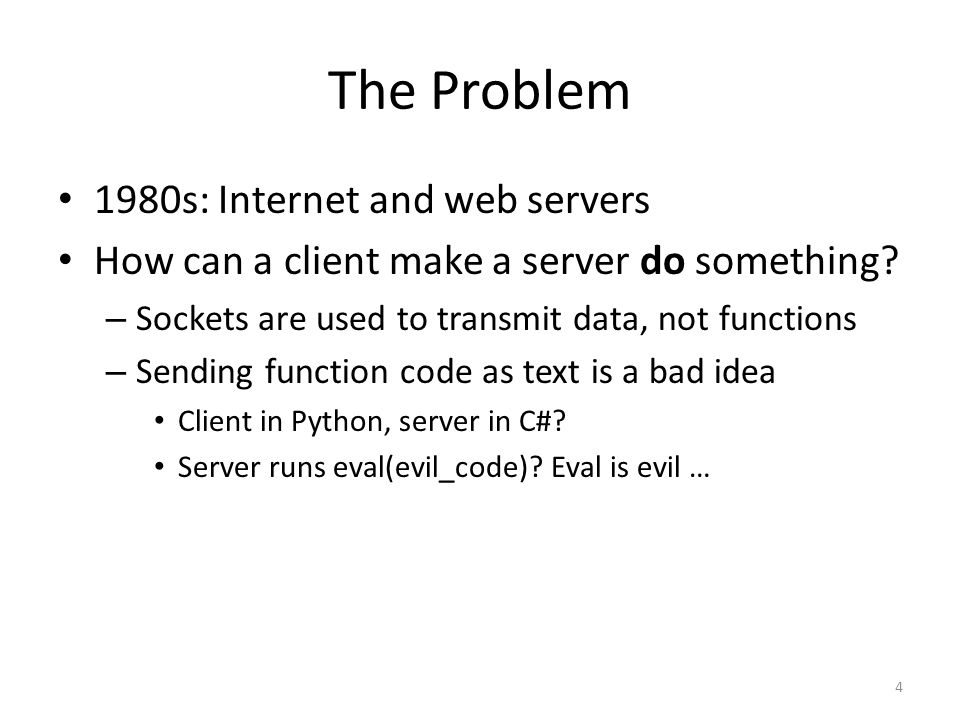 The Problem 1980s: Internet and web servers