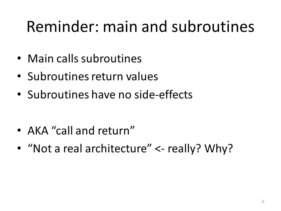 Reminder: main and subroutines