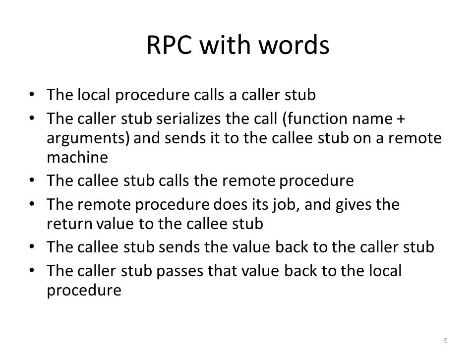 RPC with words The local procedure calls a caller stub