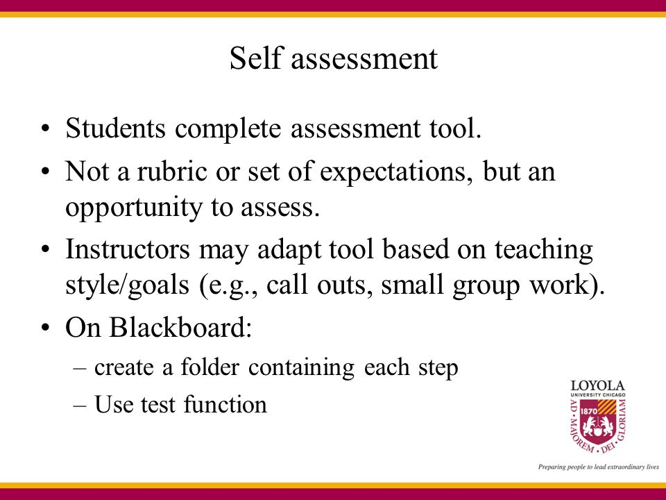 Self assessment Students complete assessment tool.