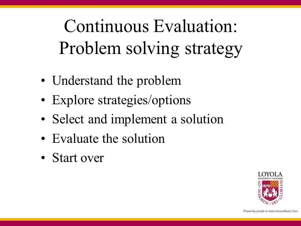 Continuous Evaluation: Problem solving strategy