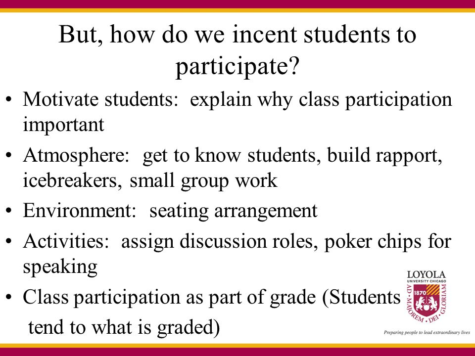 But, how do we incent students to participate