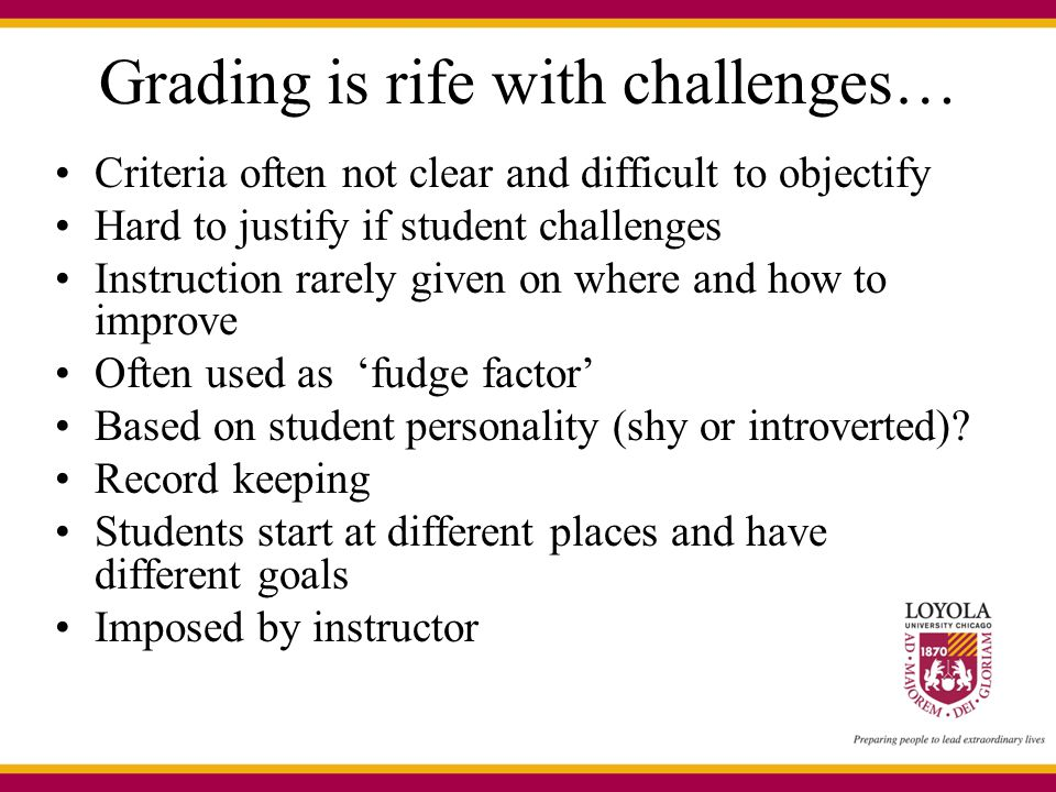 Grading is rife with challenges…