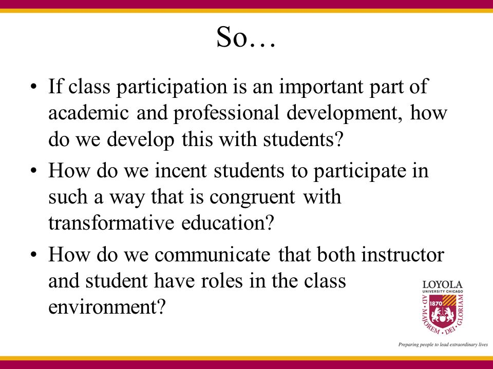 So… If class participation is an important part of academic and professional development, how do we develop this with students