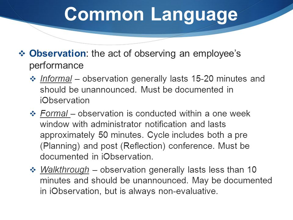 Common Language Observation: the act of observing an employee's performance.