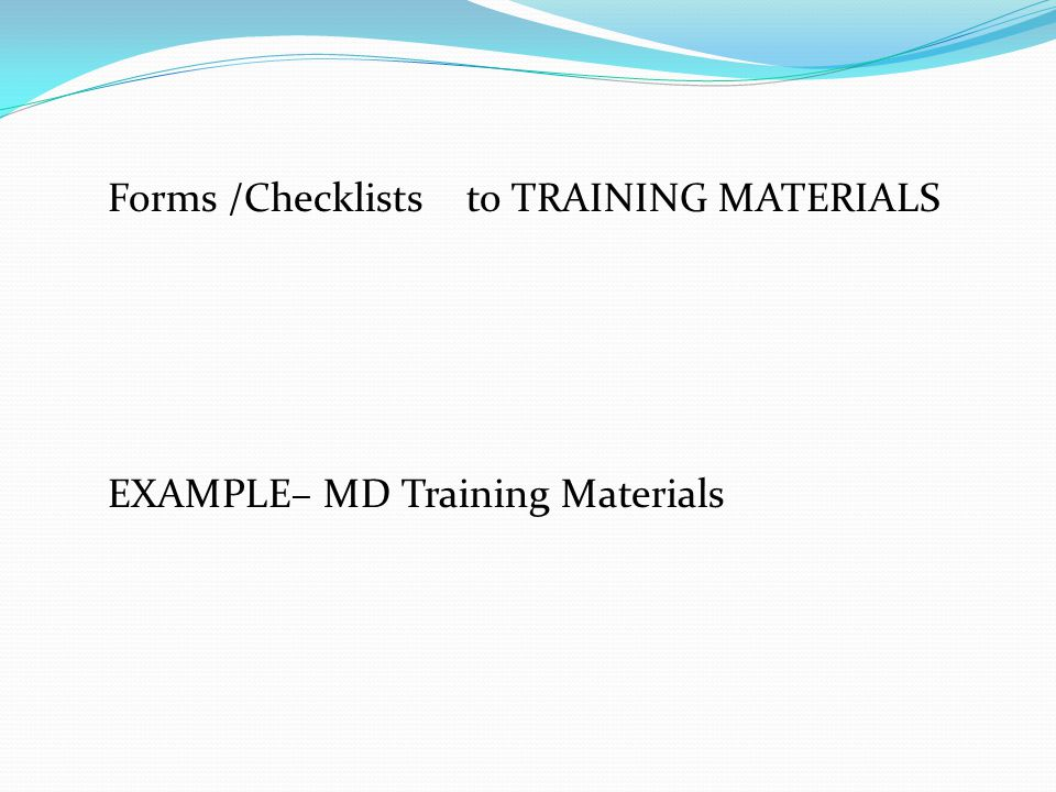 Forms /Checklists to TRAINING MATERIALS