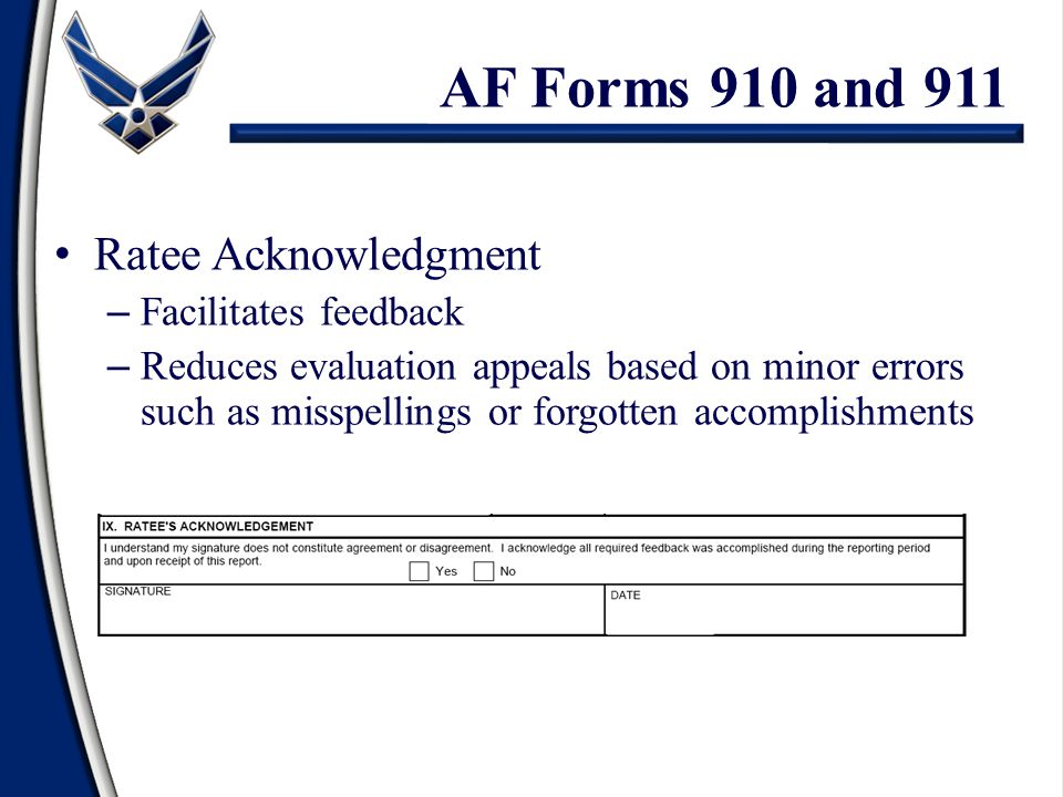 AF Forms 910 and 911 Ratee Acknowledgment Facilitates feedback