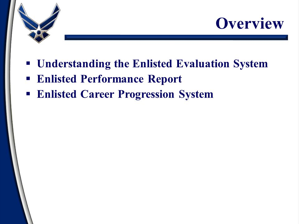 Overview Understanding the Enlisted Evaluation System