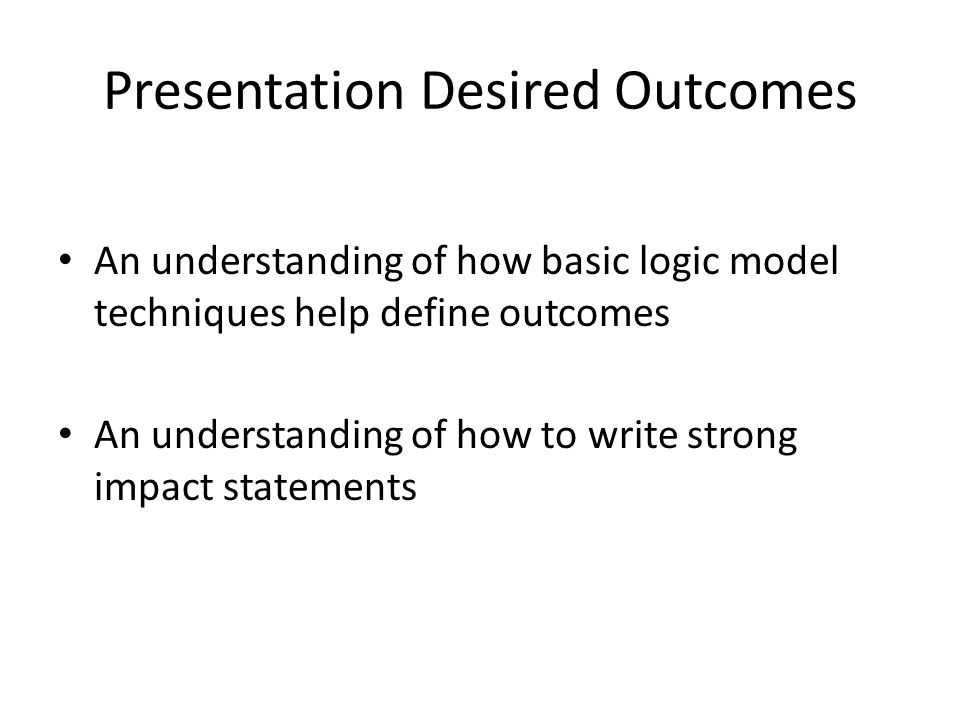 Presentation Desired Outcomes