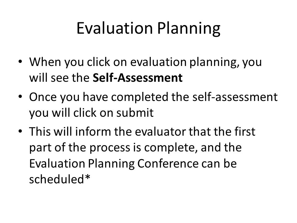 Evaluation Planning When you click on evaluation planning, you will see the Self-Assessment.