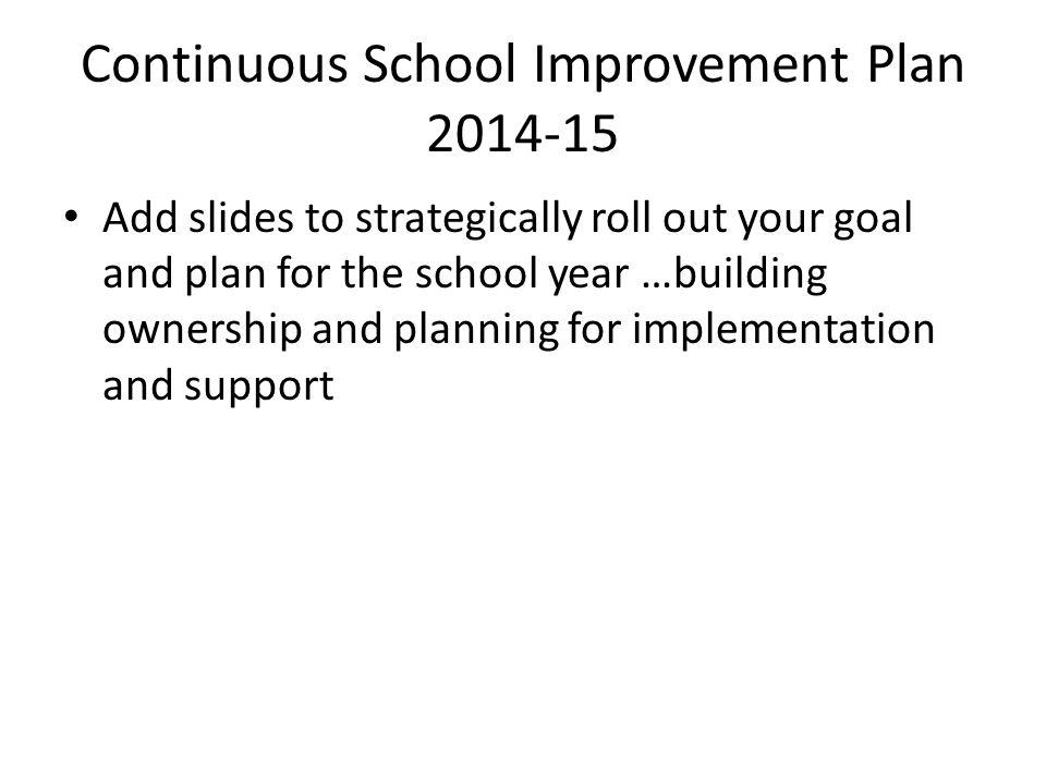 Continuous School Improvement Plan 2014-15