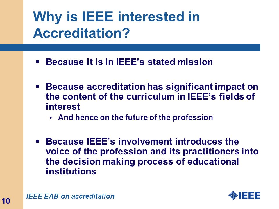 Why is IEEE interested in Accreditation