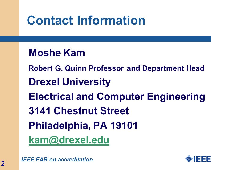 Contact Information Moshe Kam. Robert G. Quinn Professor and Department Head. Drexel University. Electrical and Computer Engineering.