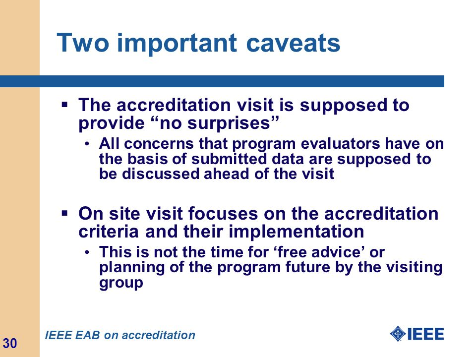 Two important caveats The accreditation visit is supposed to provide no surprises