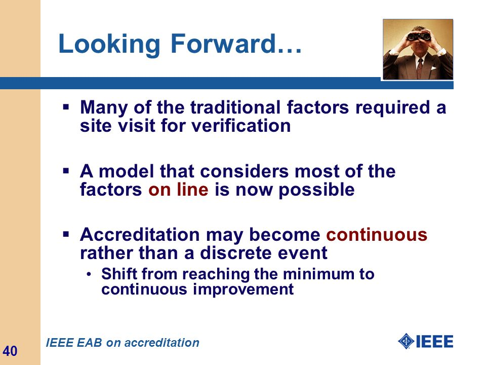 Looking Forward… Many of the traditional factors required a site visit for verification.