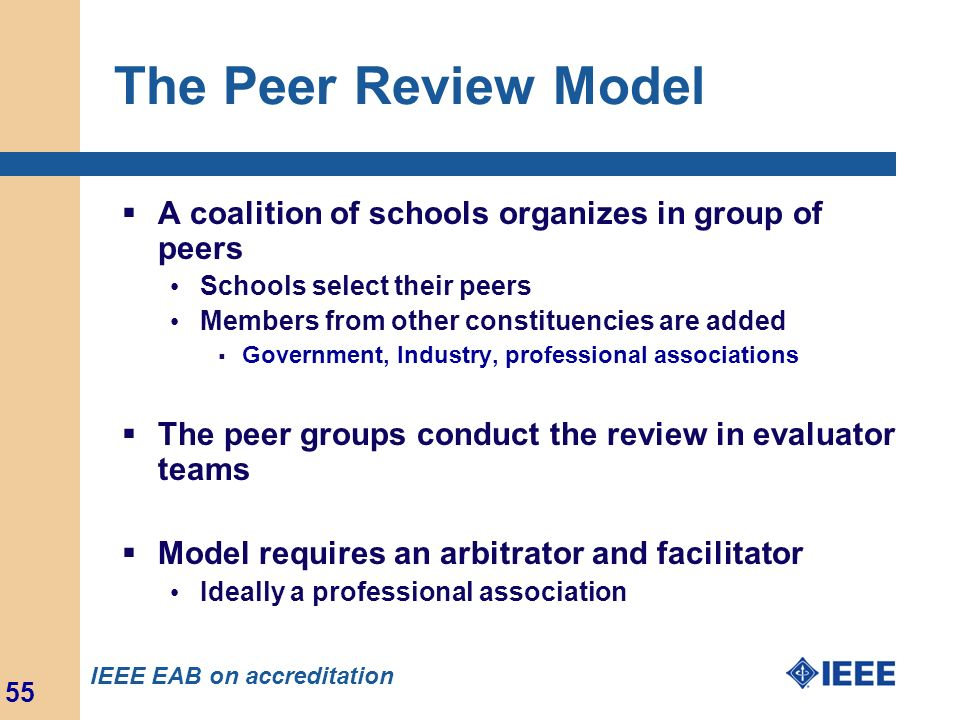 The Peer Review Model A coalition of schools organizes in group of peers. Schools select their peers.