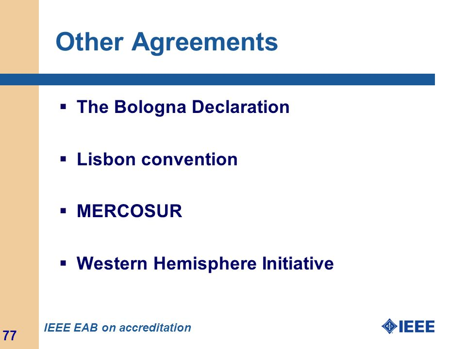 Other Agreements The Bologna Declaration Lisbon convention MERCOSUR