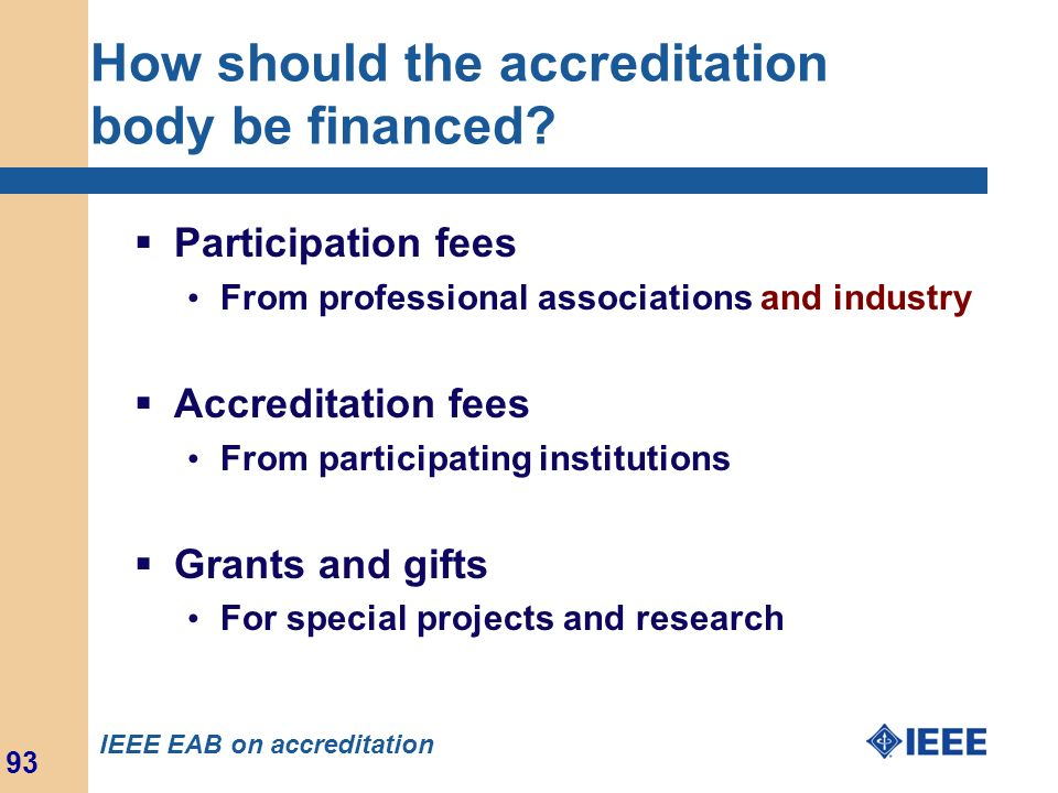 How should the accreditation body be financed