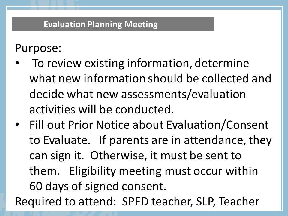 Required to attend: SPED teacher, SLP, Teacher