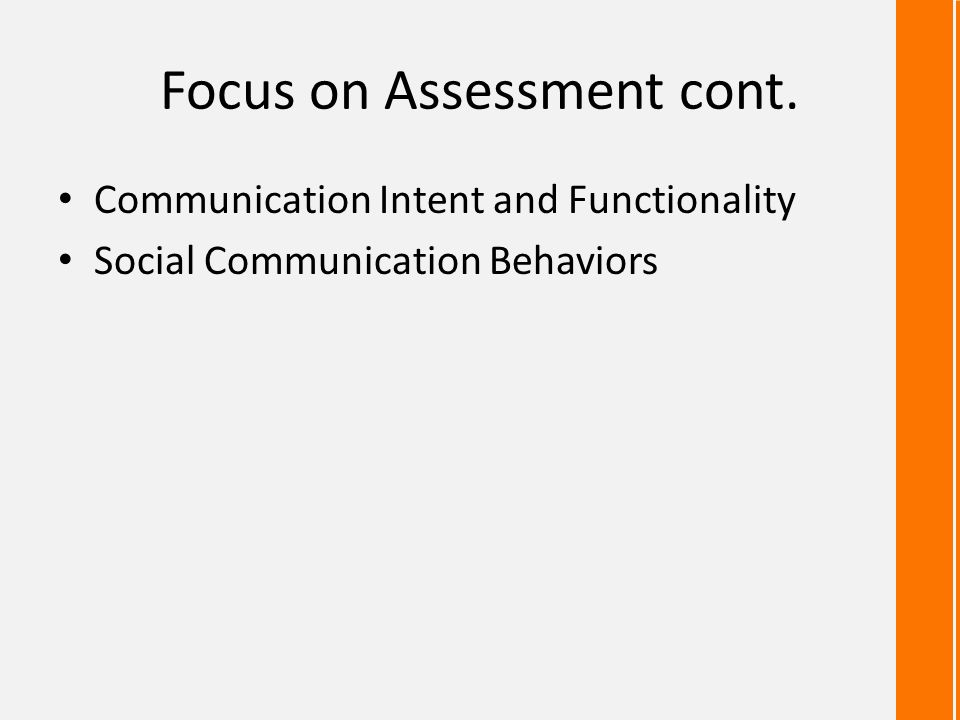 Focus on Assessment cont.