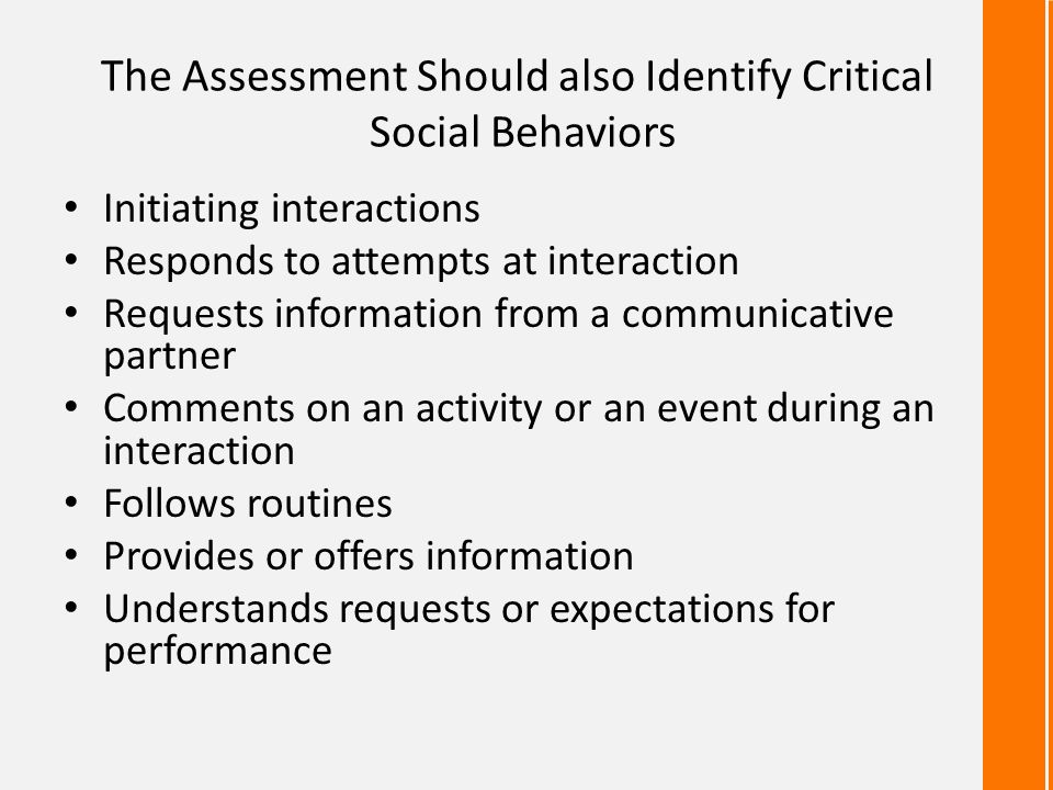 The Assessment Should also Identify Critical Social Behaviors