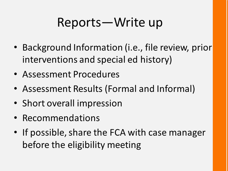 Reports—Write up Background Information (i.e., file review, prior interventions and special ed history)