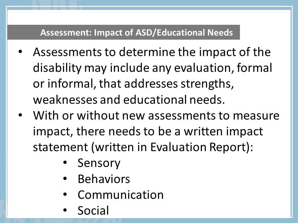 Assessment: Impact of ASD/Educational Needs