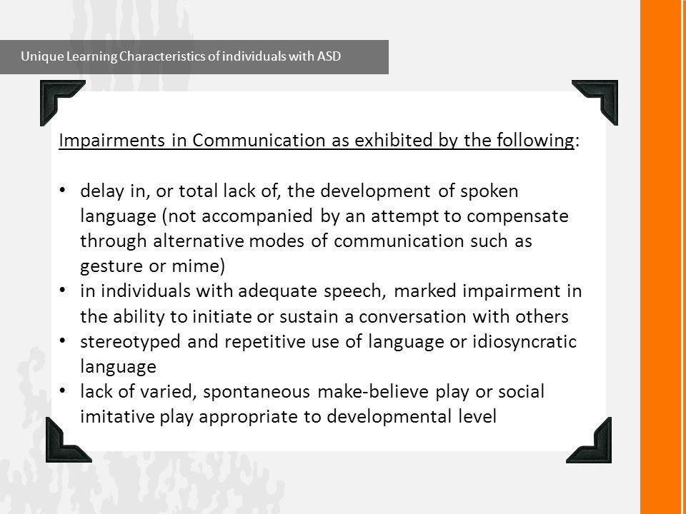 Impairments in Communication as exhibited by the following: