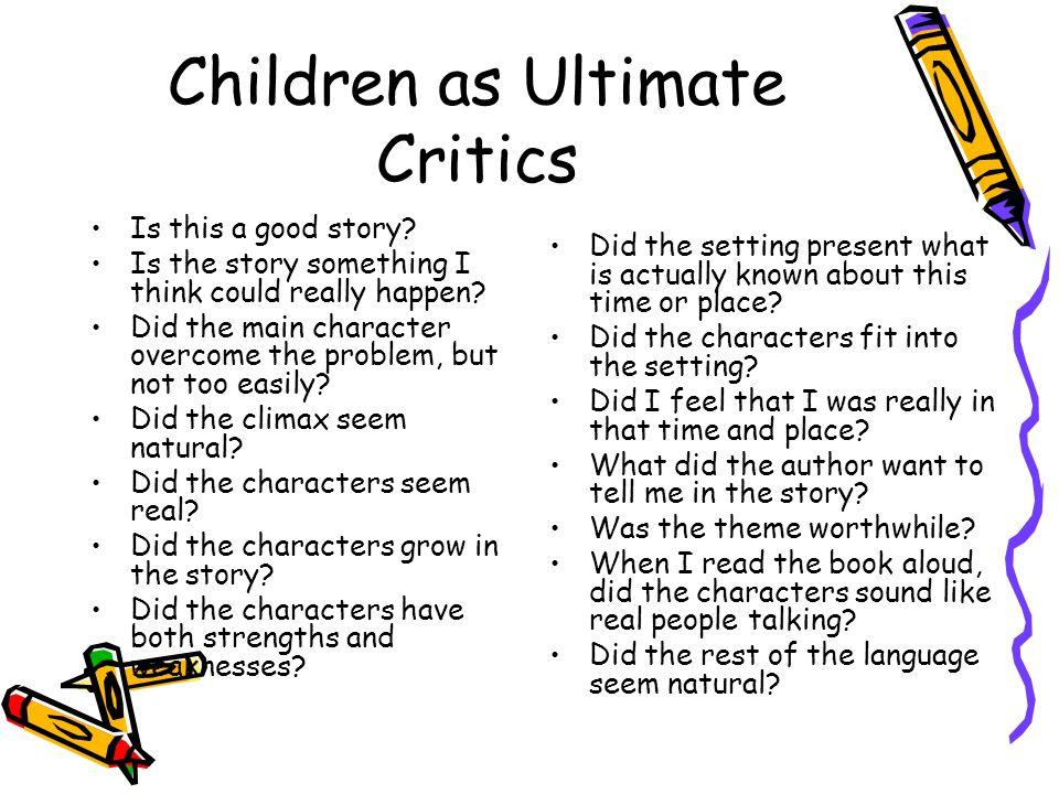 Children as Ultimate Critics