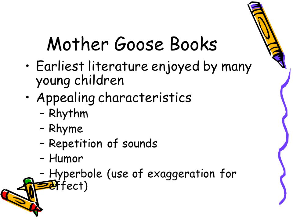 Mother Goose Books Earliest literature enjoyed by many young children