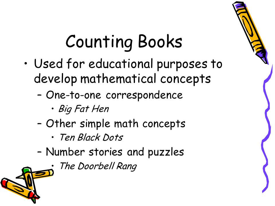 Counting Books Used for educational purposes to develop mathematical concepts. One-to-one correspondence.