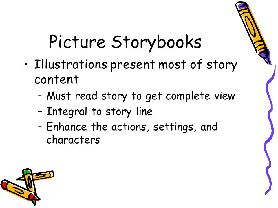 Picture Storybooks Illustrations present most of story content